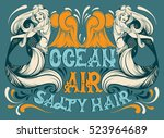 ocean air salty hair. vector... | Shutterstock .eps vector #523964689