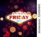 black firday retro light frame... | Shutterstock .eps vector #524004841