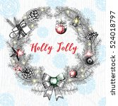 holly jolly calligraphy phrase... | Shutterstock .eps vector #524018797