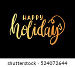 happy holidays. hand lettered... | Shutterstock .eps vector #524072644