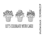 three cute cup cakes doodle... | Shutterstock .eps vector #524086219