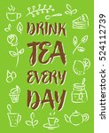 drink tea every day vector... | Shutterstock .eps vector #524112739