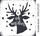 oh my deer  hand lettering... | Shutterstock .eps vector #524119135