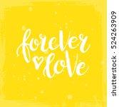 hand drawn phrase forever love. ... | Shutterstock .eps vector #524263909