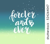 hand drawn phrase forever and... | Shutterstock .eps vector #524264047
