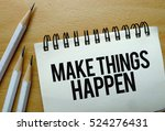 make things happen text written ... | Shutterstock . vector #524276431