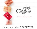 merry christmas and happy new... | Shutterstock . vector #524277691