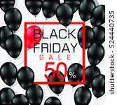 black friday sale poster with... | Shutterstock .eps vector #524440735