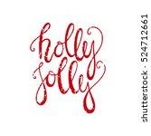 holly jolly handdrawn christmas ... | Shutterstock .eps vector #524712661