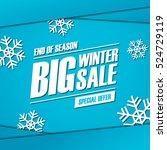 big winter sale. end of season... | Shutterstock .eps vector #524729119