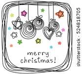 christmas balls  stars  heart ... | Shutterstock . vector #524818705