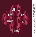 do not give up always be strong ... | Shutterstock .eps vector #525034195