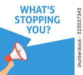 what's stopping you ... | Shutterstock .eps vector #525037345
