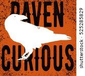 raven curious.grunge. vintage.... | Shutterstock .eps vector #525285829