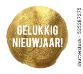 gelukkig nieuwjaar happy new... | Shutterstock .eps vector #525287275