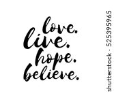 love live hope believe  ... | Shutterstock .eps vector #525395965