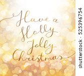 have a holly jolly christmas ... | Shutterstock .eps vector #525396754