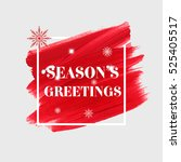 'season's greetings' holidays...   Shutterstock .eps vector #525405517