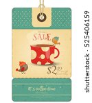 coffee time   tag with coffee... | Shutterstock .eps vector #525406159