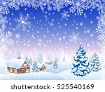 winter snowy village and forest ... | Shutterstock .eps vector #525540169