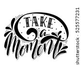 take a moment. inspirational... | Shutterstock .eps vector #525577231