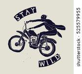stay wild motorbike rider print. | Shutterstock .eps vector #525579955
