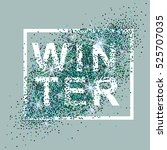 winter card with glitter and... | Shutterstock .eps vector #525707035
