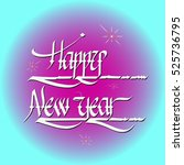 calligraphic happy new year... | Shutterstock .eps vector #525736795