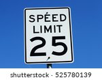 A 25 Mile Per Hour Sign Agains...