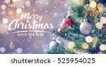merry christmas and happy new... | Shutterstock . vector #525954025
