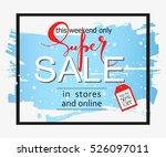super sale on a blue background....   Shutterstock .eps vector #526097011