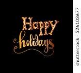happy holidays   handwritten... | Shutterstock .eps vector #526103677