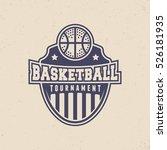 basketball tournament logo.... | Shutterstock .eps vector #526181935