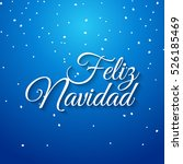 feliz navidad spanish vector... | Shutterstock .eps vector #526185469