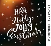 have a holly jolly christmas.... | Shutterstock .eps vector #526191415