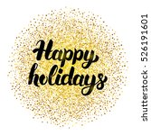 happy holidays lettering with... | Shutterstock .eps vector #526191601
