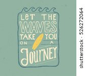 let the wave take you on a... | Shutterstock .eps vector #526272064