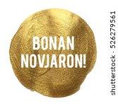 bonan novjaron happy new year... | Shutterstock .eps vector #526279561