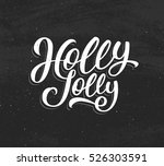 holly jolly calligraphic text... | Shutterstock .eps vector #526303591