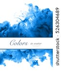 acrylic colors and ink in water.... | Shutterstock . vector #526304689
