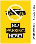 no parking here sign  flat...   Shutterstock .eps vector #526374169