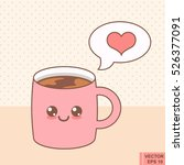 cup emoji with cheeks and eyes. ... | Shutterstock .eps vector #526377091
