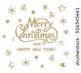 merry christmas and happy new... | Shutterstock . vector #526545661