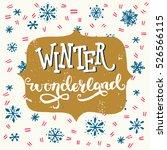 winter wonderland inscription.... | Shutterstock .eps vector #526566115