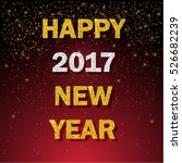 happy new year 2017 gold style... | Shutterstock .eps vector #526682239