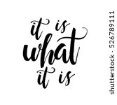 it is what it is  ... | Shutterstock .eps vector #526789111