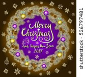 merry christmas and happy new... | Shutterstock . vector #526797481