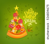 holly jolly pizza cover.... | Shutterstock .eps vector #526834675