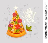 holly jolly pizza lettering... | Shutterstock .eps vector #526835317