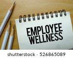 employee wellness text written... | Shutterstock . vector #526865089